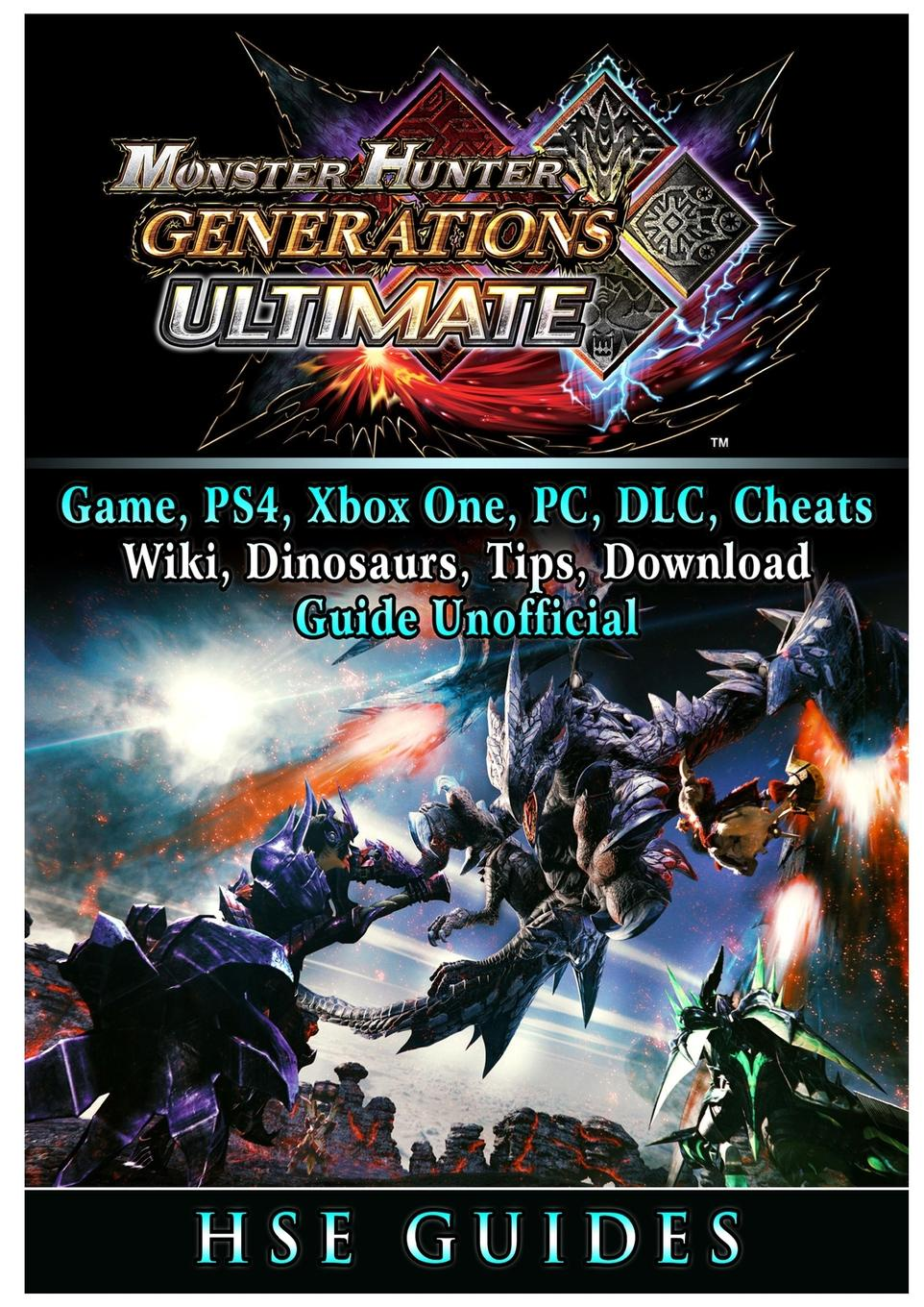 Hse Guides Monster Hunter Generations Ultimate, Game, Wiki, Monster List, Weapons, Alchemy, Tips, Cheats, Guide Unofficial jim hornickel negotiating success tips and tools for building rapport and dissolving conflict while still getting what you want
