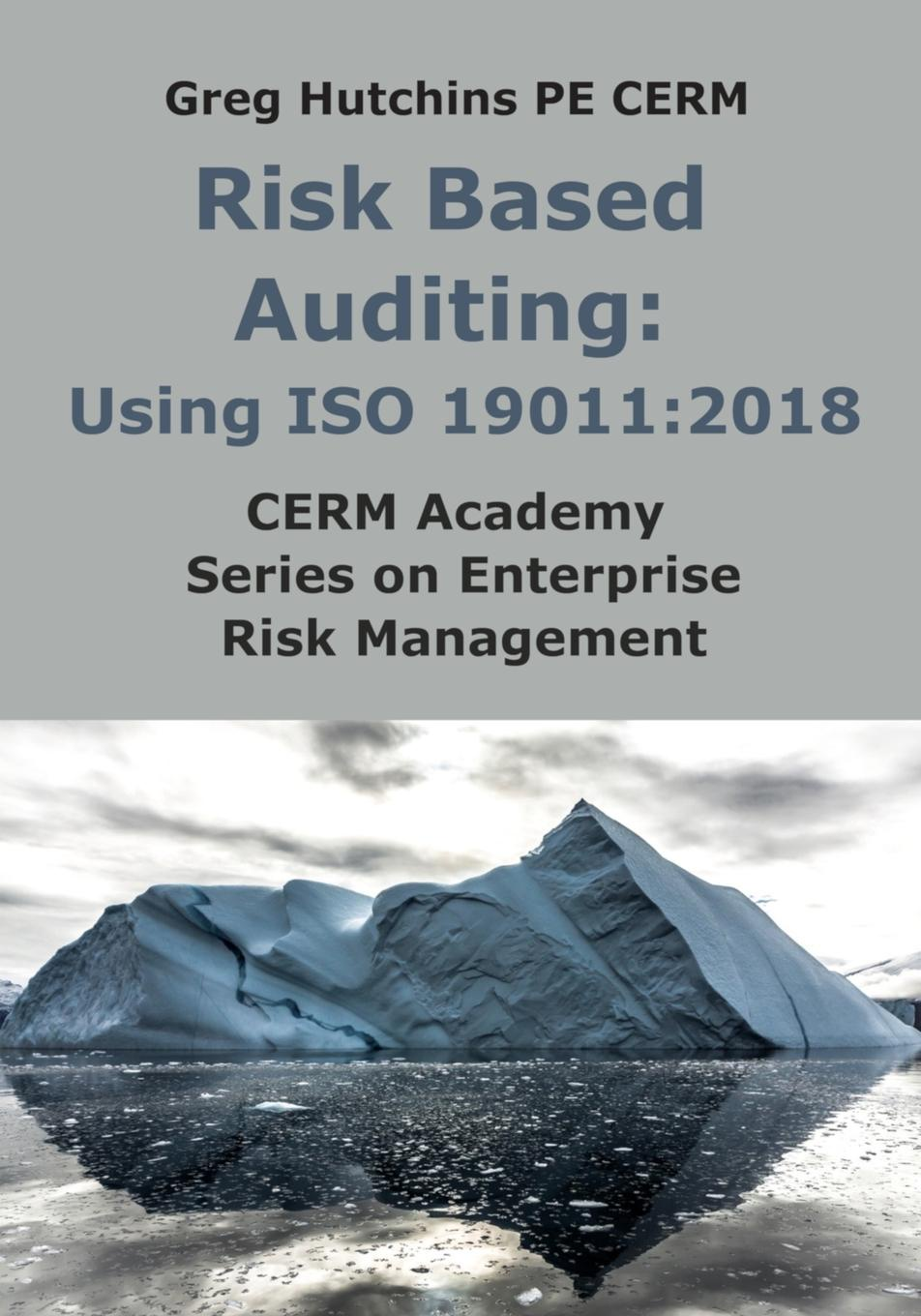 Greg Hutchins Risk Based Auditing. Using ISO 19011:2018 arif ahmed understanding and conducting information systems auditing