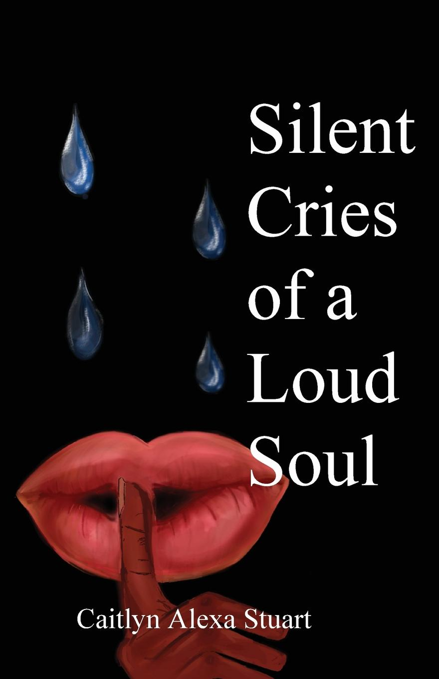 Caitlyn Stuart Silent Cries of a Loud Soul charity amy murphy soul time therapy a time to be still and connect with soul