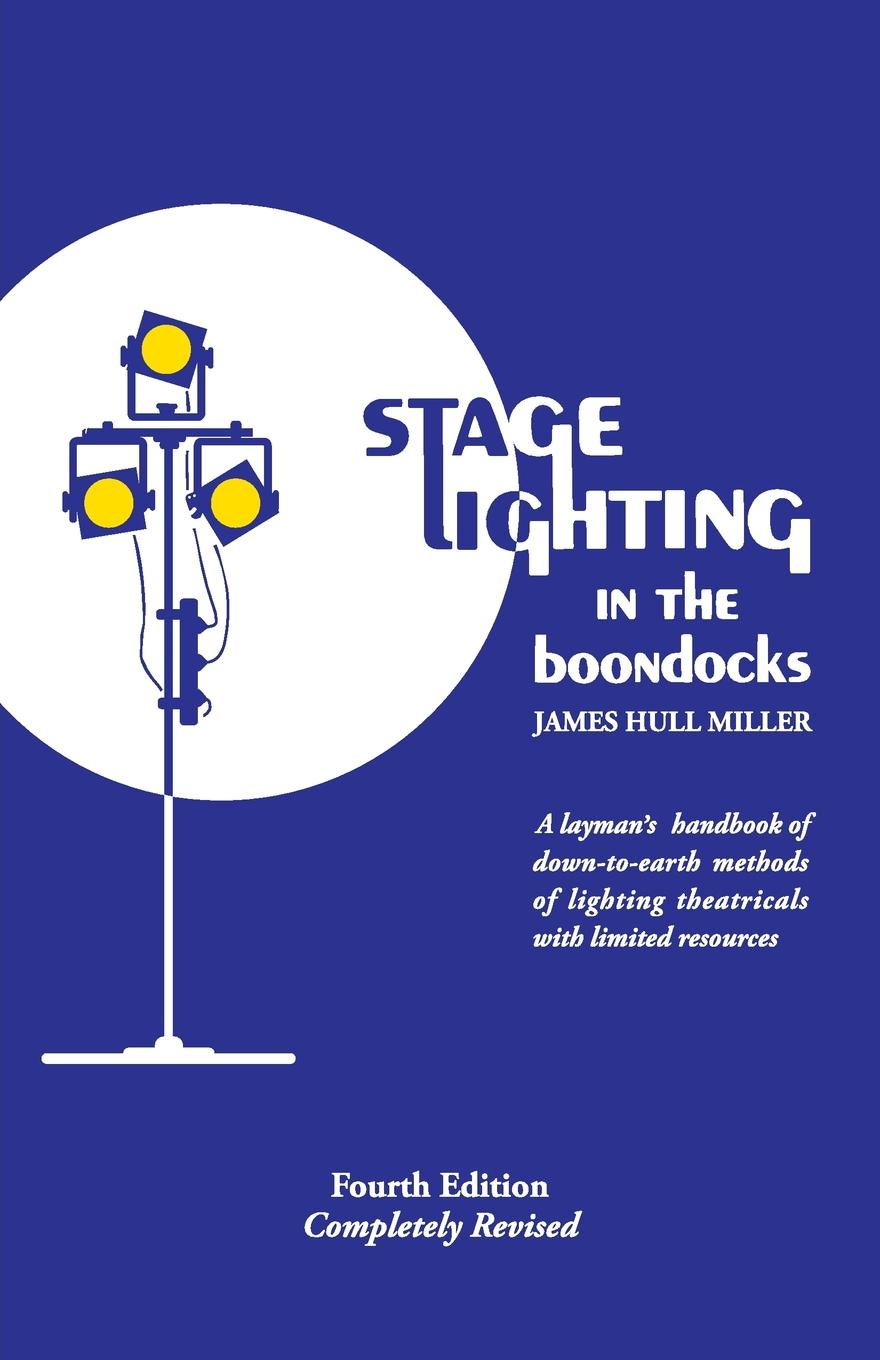James Hull Miller Stage Lighting in the Boondocks. A stage lighting manual for simplified stagecraft systems free shipping 192 dmx controller stage lighting do not need to plug the 192 dmx console and outdoor stage lighting controller