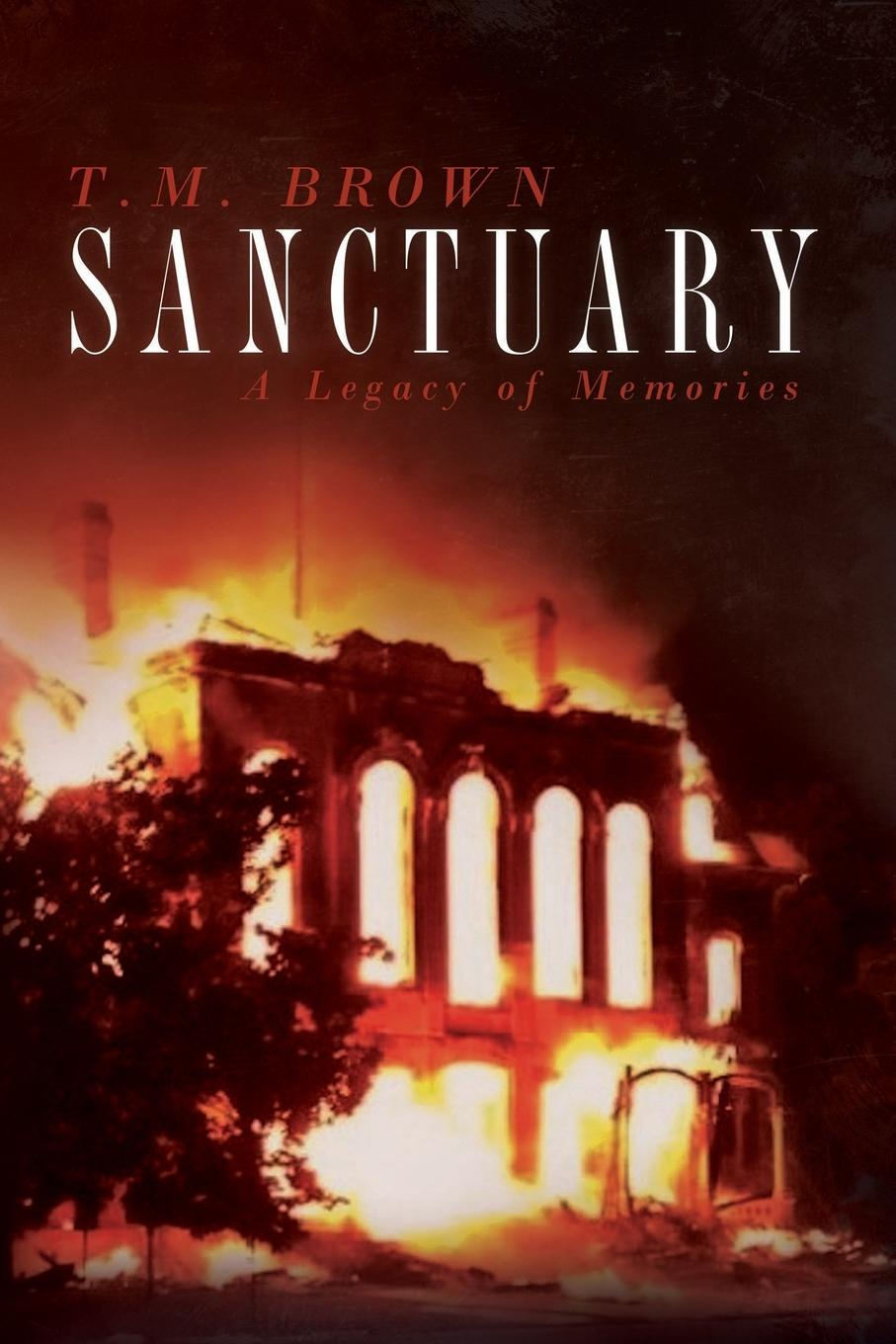 T. M. Brown Sanctuary. A Legacy of Memories theo s ghost