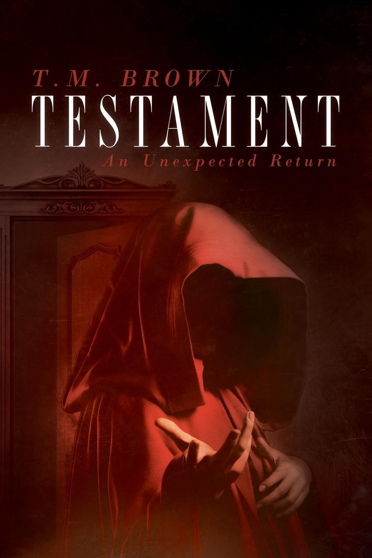 T. M. Brown Testament, An Unexpected Return стоимость