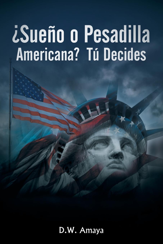 D. W. Amaya .Sueno O Pesadilla Americana. Tu Decides аккумулятор для телефона ibatt ib lis1502erpc m501