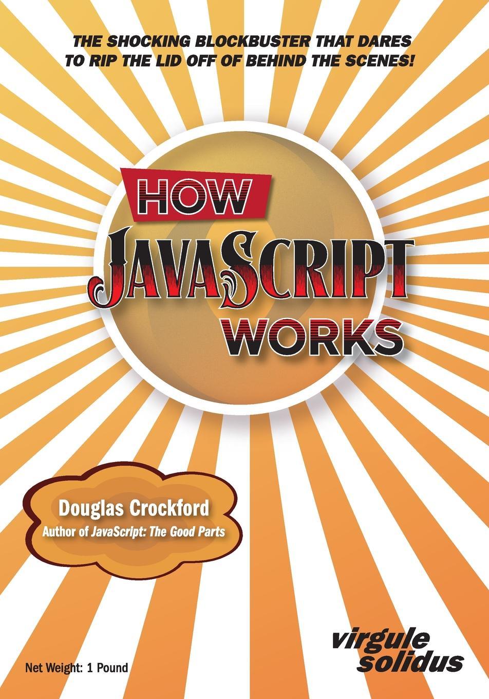 Douglas Crockford How JavaScript Works frankel l this is how it always is
