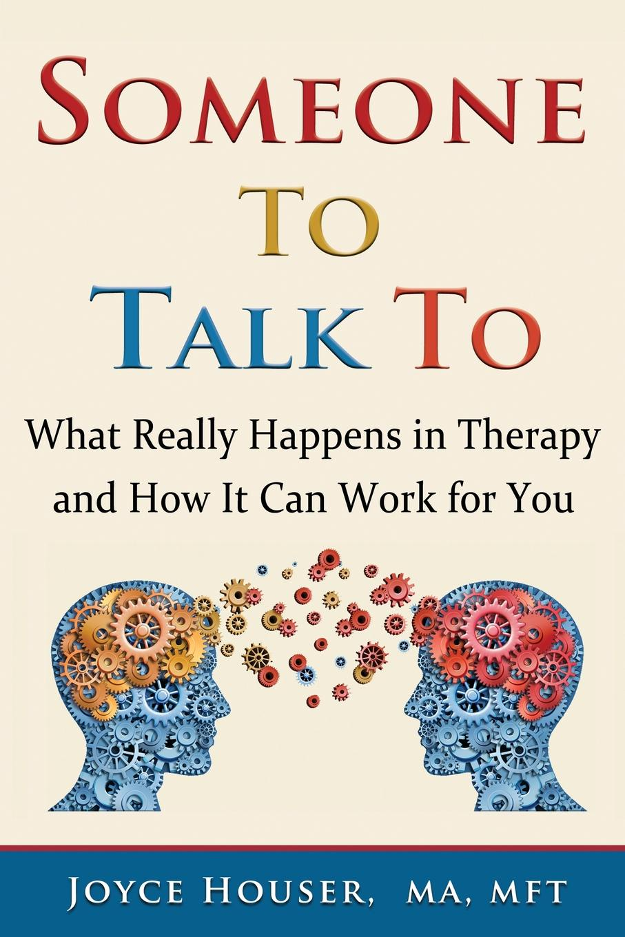Joyce Houser Someone To Talk To. What Really Happens in Therapy and How It Can Work for You jon mcgregor this isn't the sort of thing that happens to someone like you