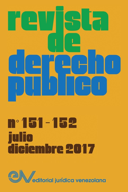 REVISTA DE DERECHO PUBLICO (Venezuela), No. 151-152, julo-diciembre 2017
