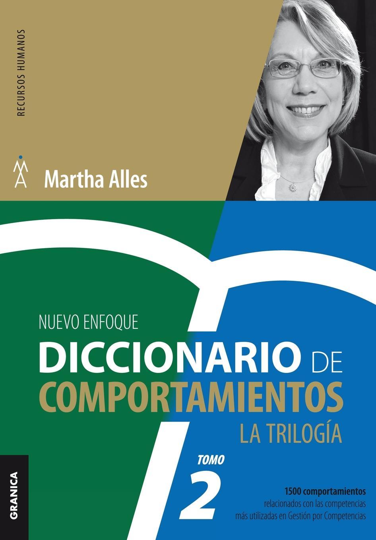 лучшая цена Martha Alles Diccionario de Comportamientos. La Trilogia. VOL 2. 1.500 comportamientos relacionados con las competencias mas utilizadas