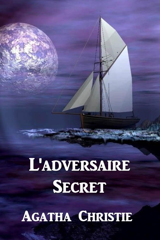 Agatha Christie L.adversaire Secret. The Secret Adversary, French edition christie agatha the secret adversary