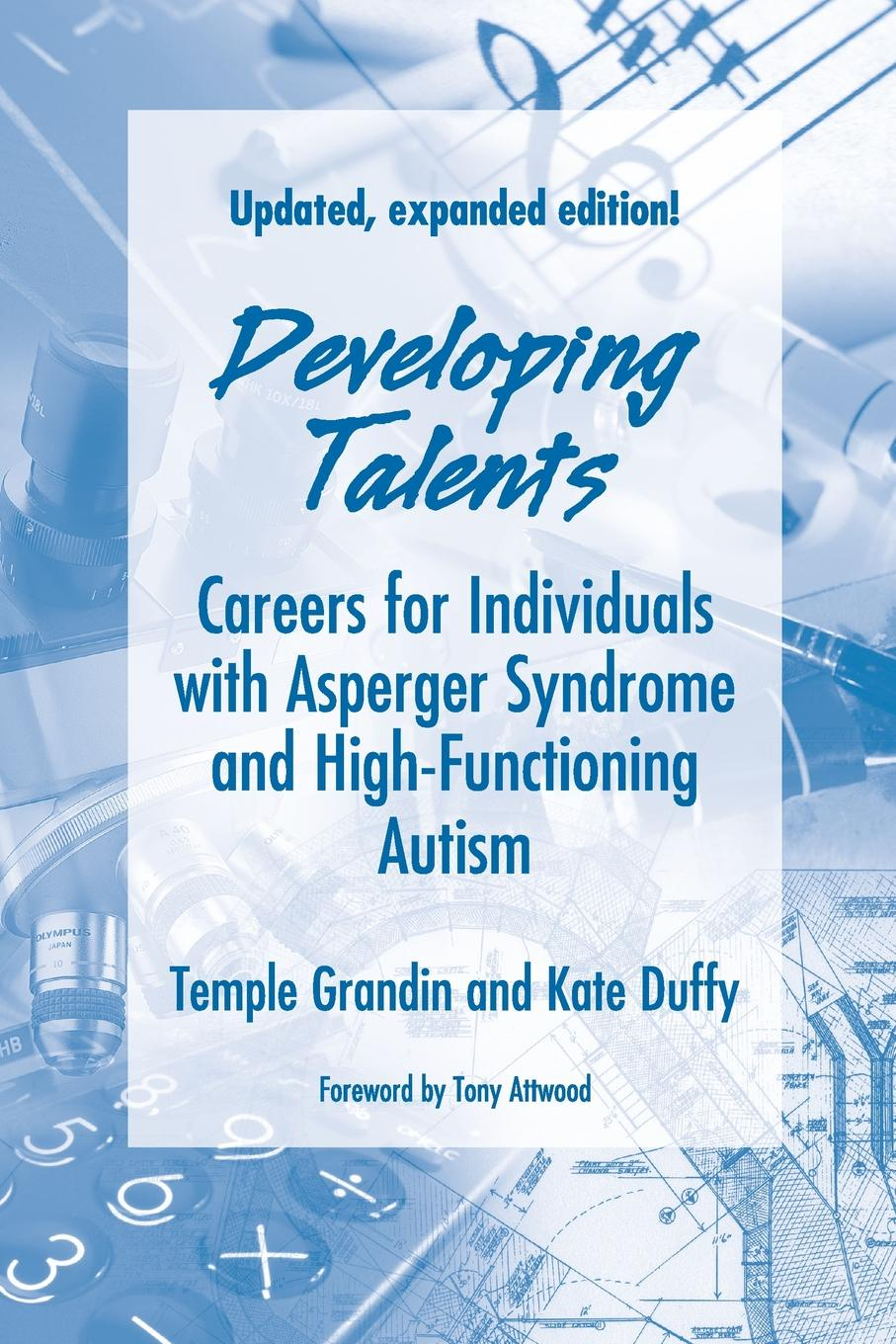 Temple Grandin, Kate Duffy Developing Talents. Careers For Individuals With Asperger Syndrome And High-functioning Autism- Updated, Expanded Edition caren haines rn silently seizing common unrecognized and frequently missed seizures and their potentially damaging impact on individuals with autism spectrum disorders