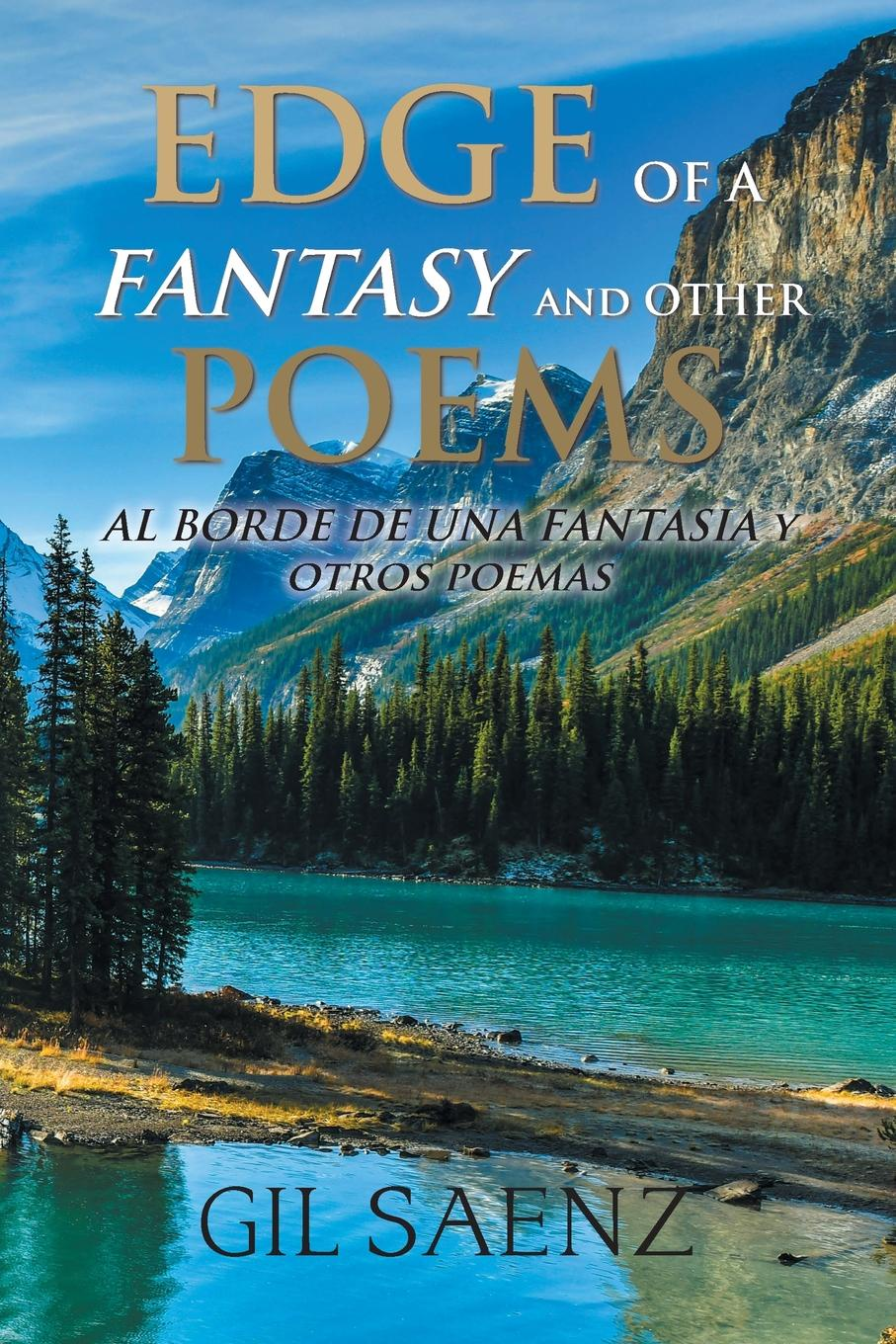Gil Saenz Edge of a Fantasy and Other Poems. Al Borde De Una Fantasia Y Otros Poemas bessie lawrence thanksgiving and other poems