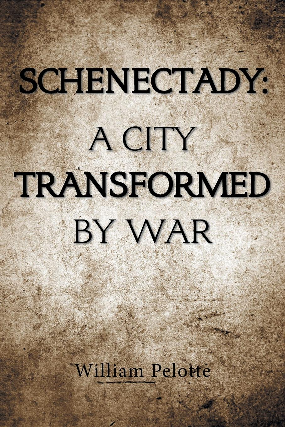 William Pelotte Schenectady. a City Transformed by War suzanne morse w smart communities how citizens and local leaders can use strategic thinking to build a brighter future