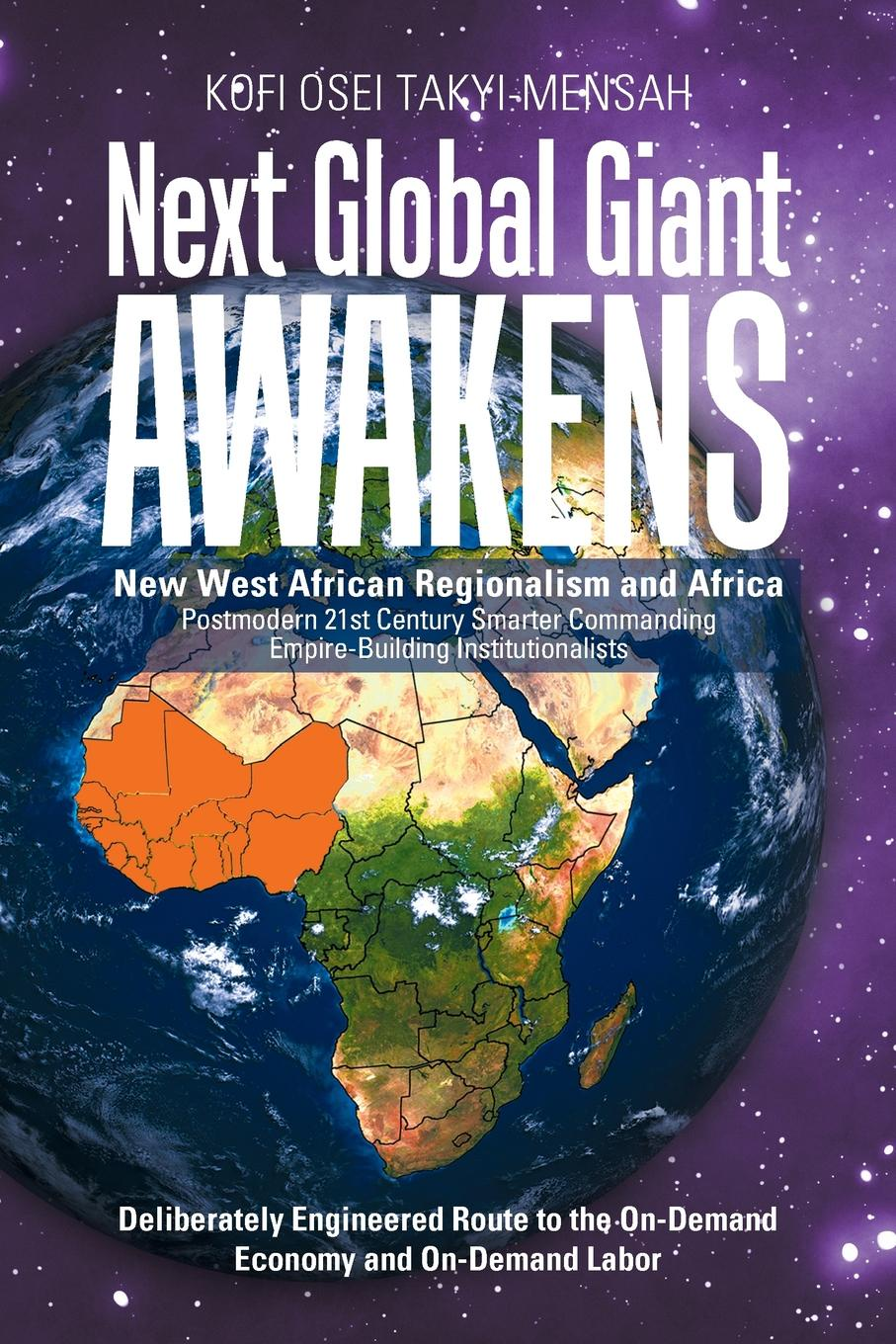 Kofi Osei Takyi-Mensah Next Global Giant Awakens. New West African Regionalism and Africa john thompson b merchants of culture the publishing business in the twenty first century