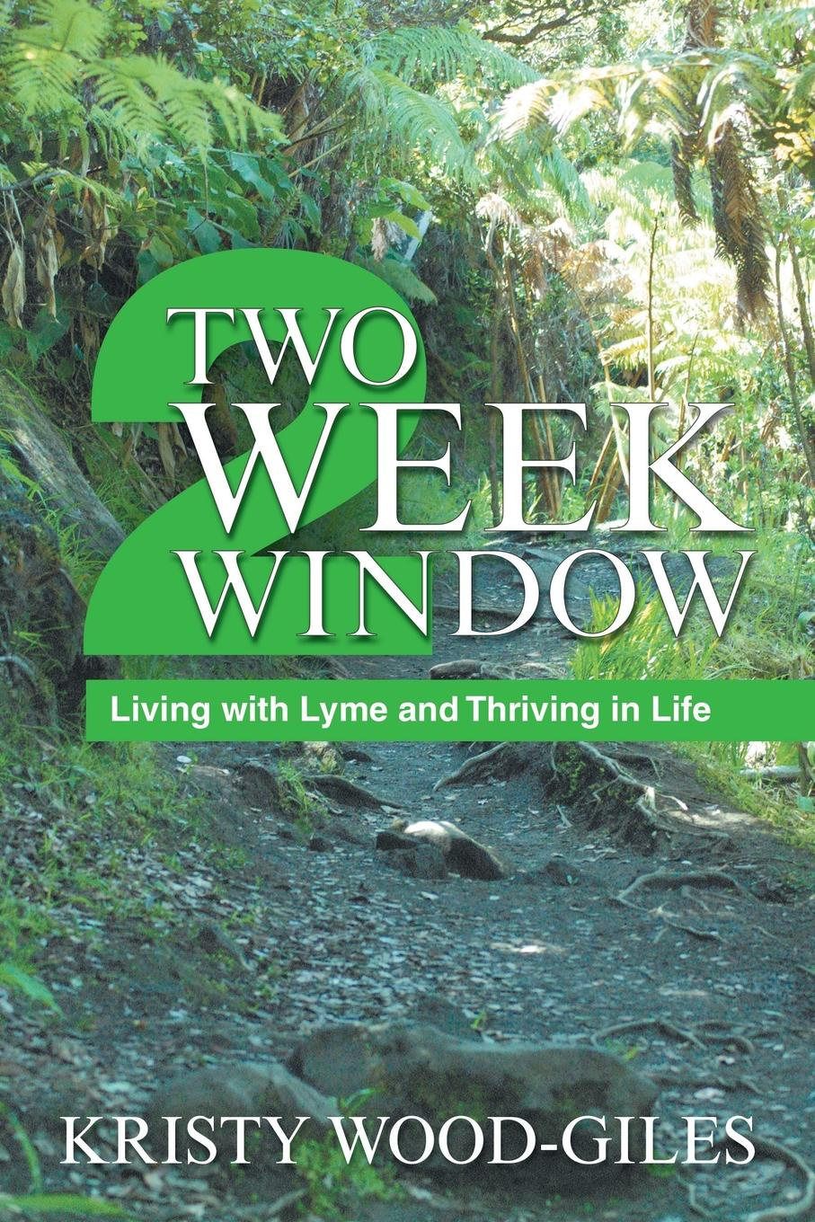Kristy Wood-Giles Two Week Window. Living with Lyme and Thriving in Life kristy luxe