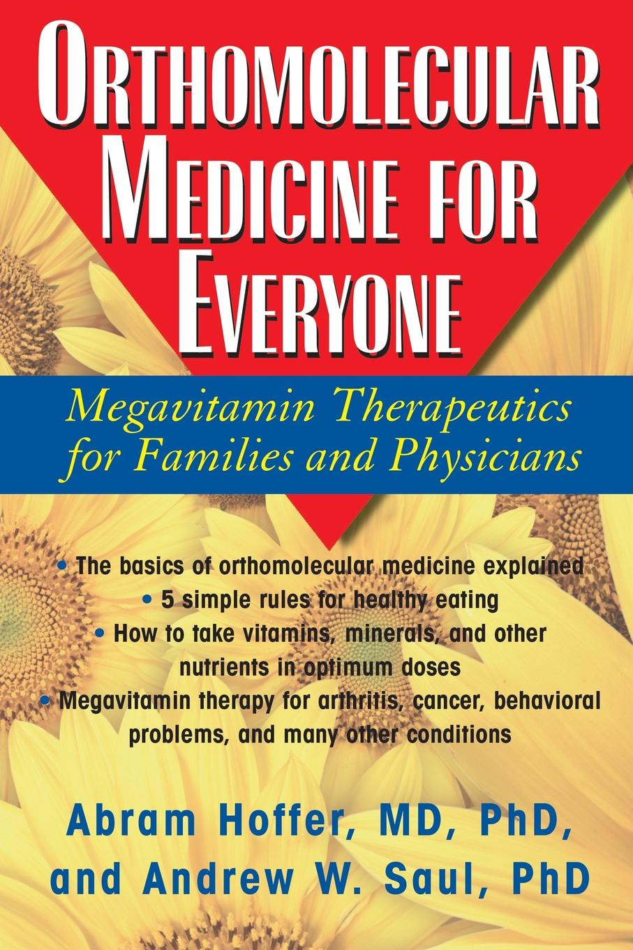 M.D. Ph.D. Abram Hoffer, Andrew W Saul Orthomolecular Medicine for Everyone. Megavitamin Therapeutics for Families and Physicians marsha peterson maass fundamentals of genealogy basics for everyone