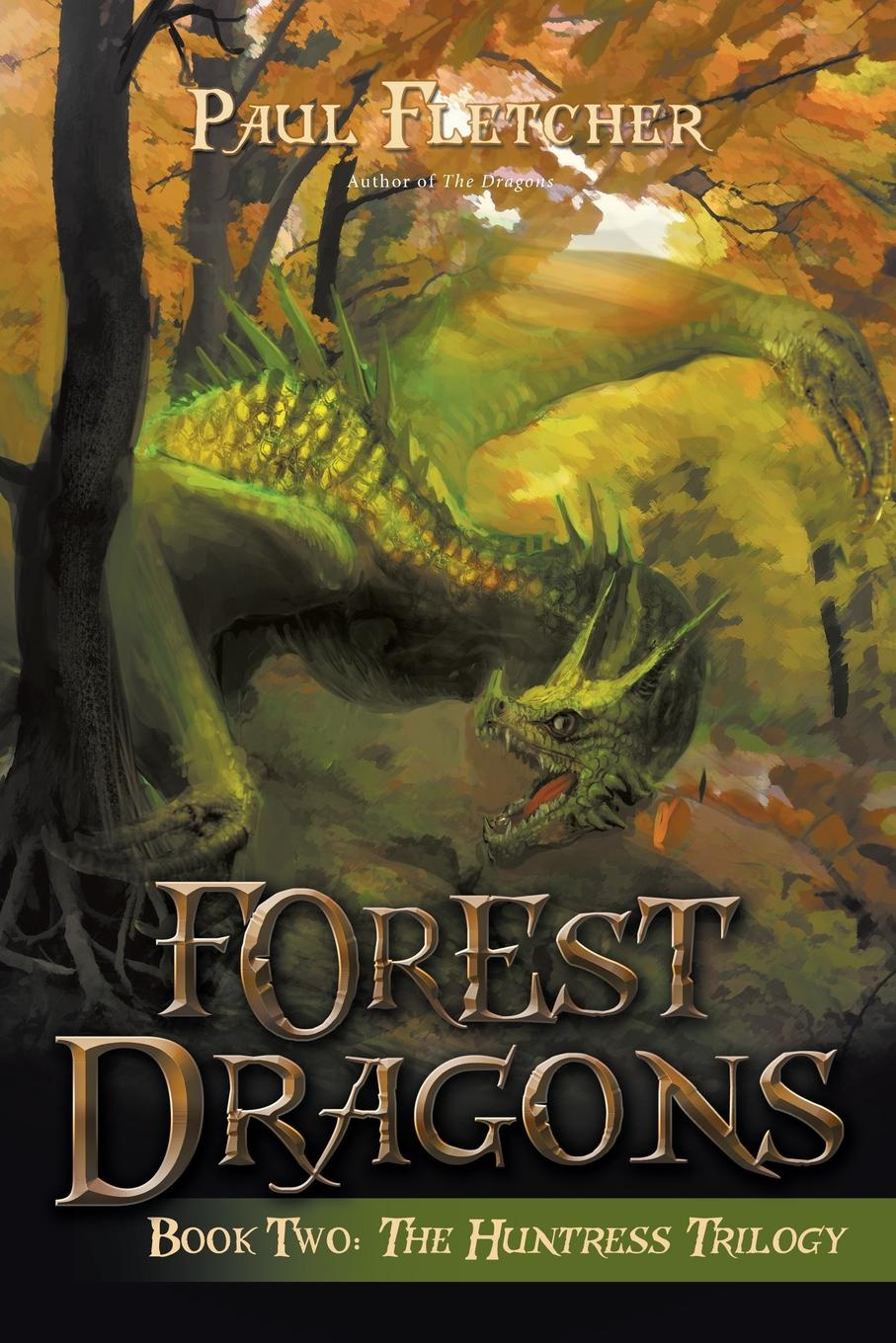 Paul Fletcher Forest Dragons. Book Two: the Huntress Trilogy цена