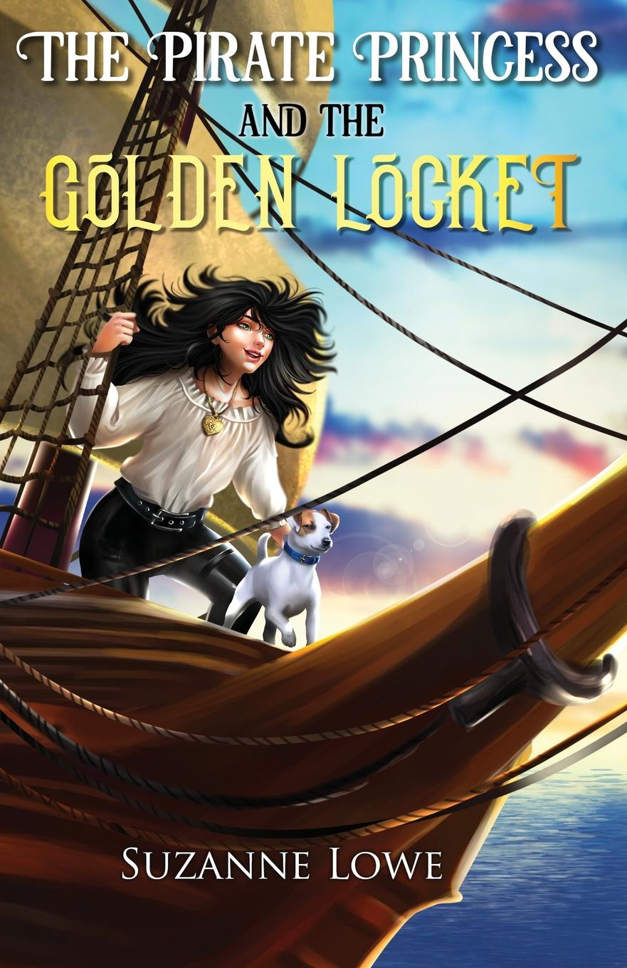 Suzanne Lowe The Pirate Princess and the Golden Locket helen dickson the pirate s daughter