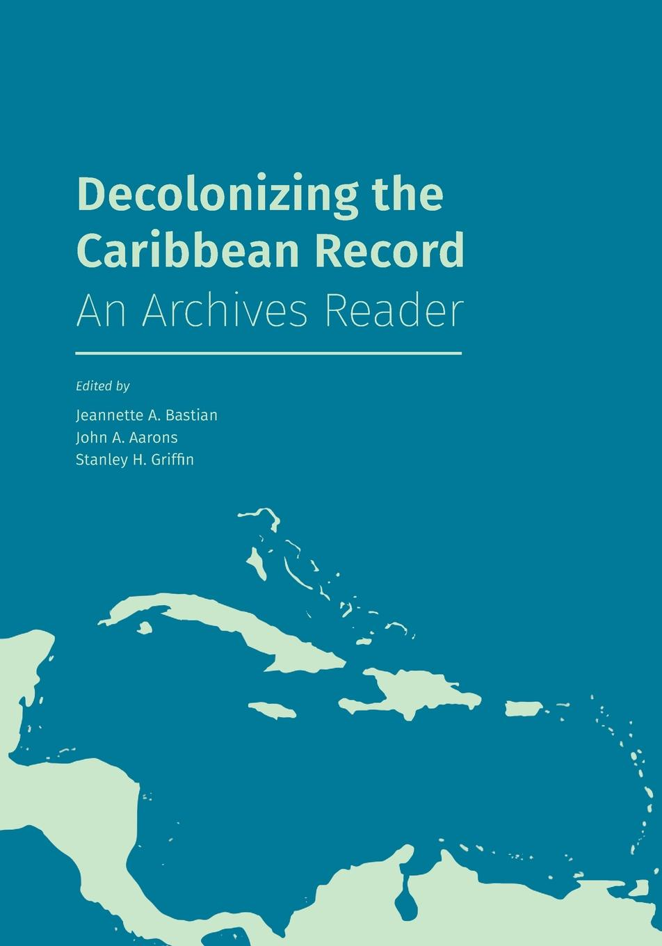 Decolonizing the Caribbean Record. An Archives Reader цена в Москве и Питере
