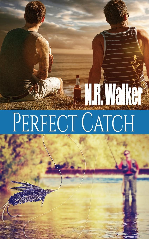 N.R. Walker Perfect Catch