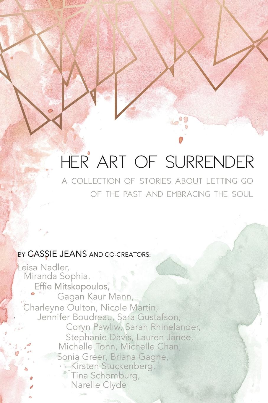Cassie Jeans Her Art Of Surrender. A collection of stories about letting go of the past and embracing the soul the art of surrender