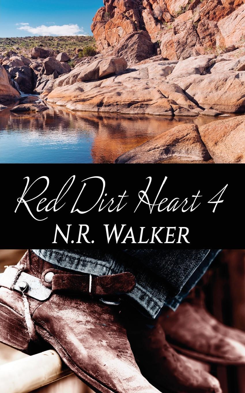 N.R. Walker Red Dirt Heart 4