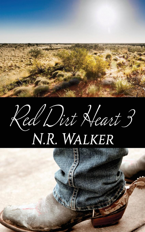 N.R. Walker Red Dirt Heart 3 jordan travis list бордюр 45x500 мм