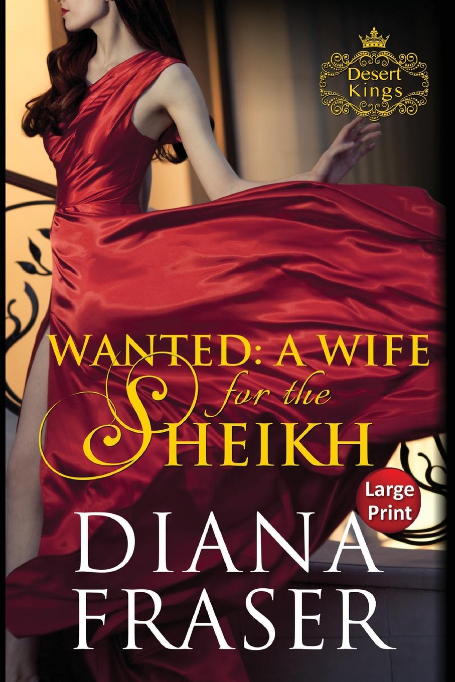 Diana Fraser Wanted, A Wife for the Sheikh. Large Print sophie conran the mini book of pies