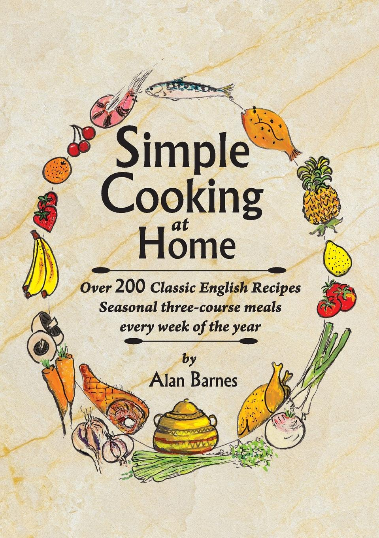 Фото - Alan Barnes Simple Cooking at Home hae soo kwak nano and microencapsulation for foods