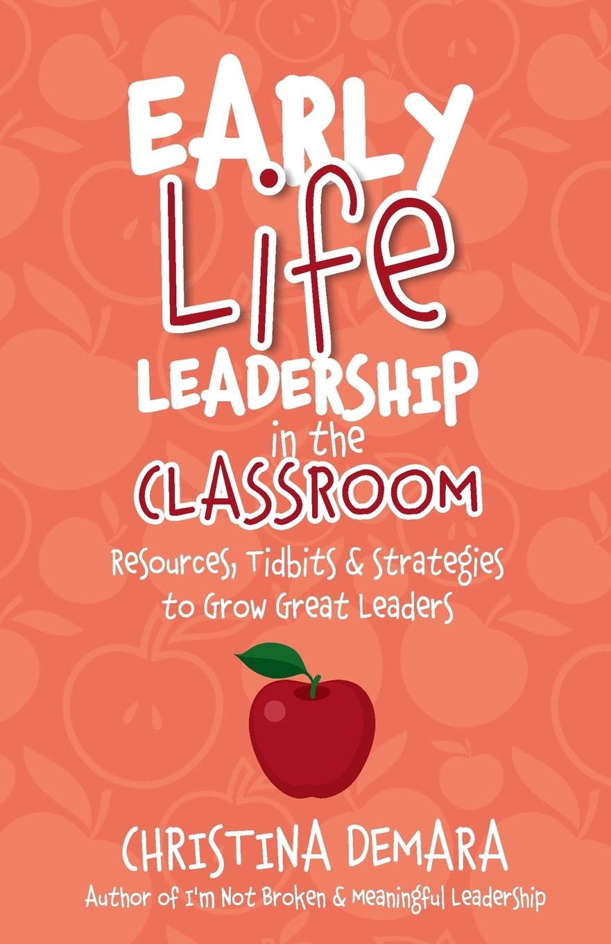 Christina DeMara Early Life Leadership in the Classroom