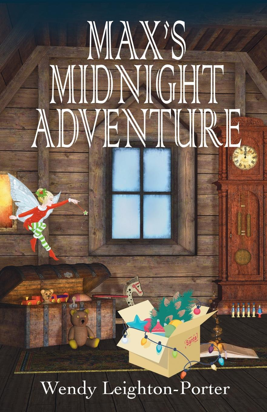 Wendy Leighton-Porter Max.s Midnight Adventure