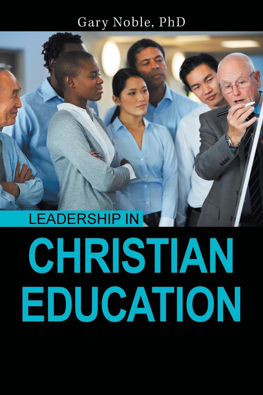 Gary Noble PhD Leadership in Christian Education ernesto lozda uzuriaga the contemporary christian colouring book