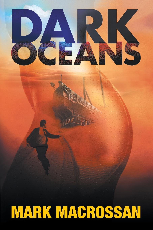 Mark Macrossan Dark Oceans недорго, оригинальная цена
