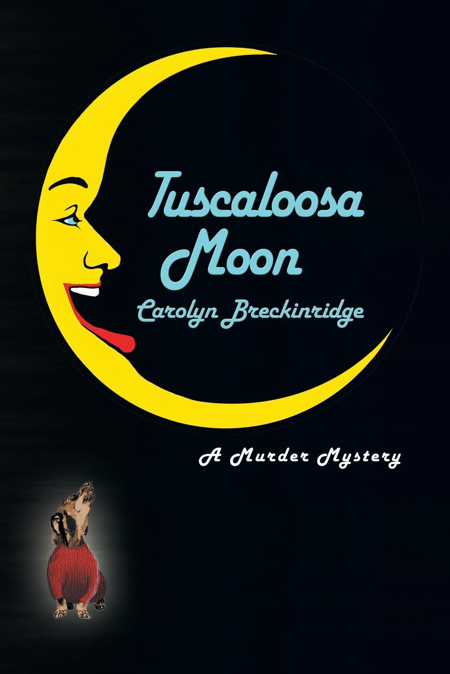 лучшая цена Carolyn Breckinridge Tuscaloosa Moon. A Murder Mystery