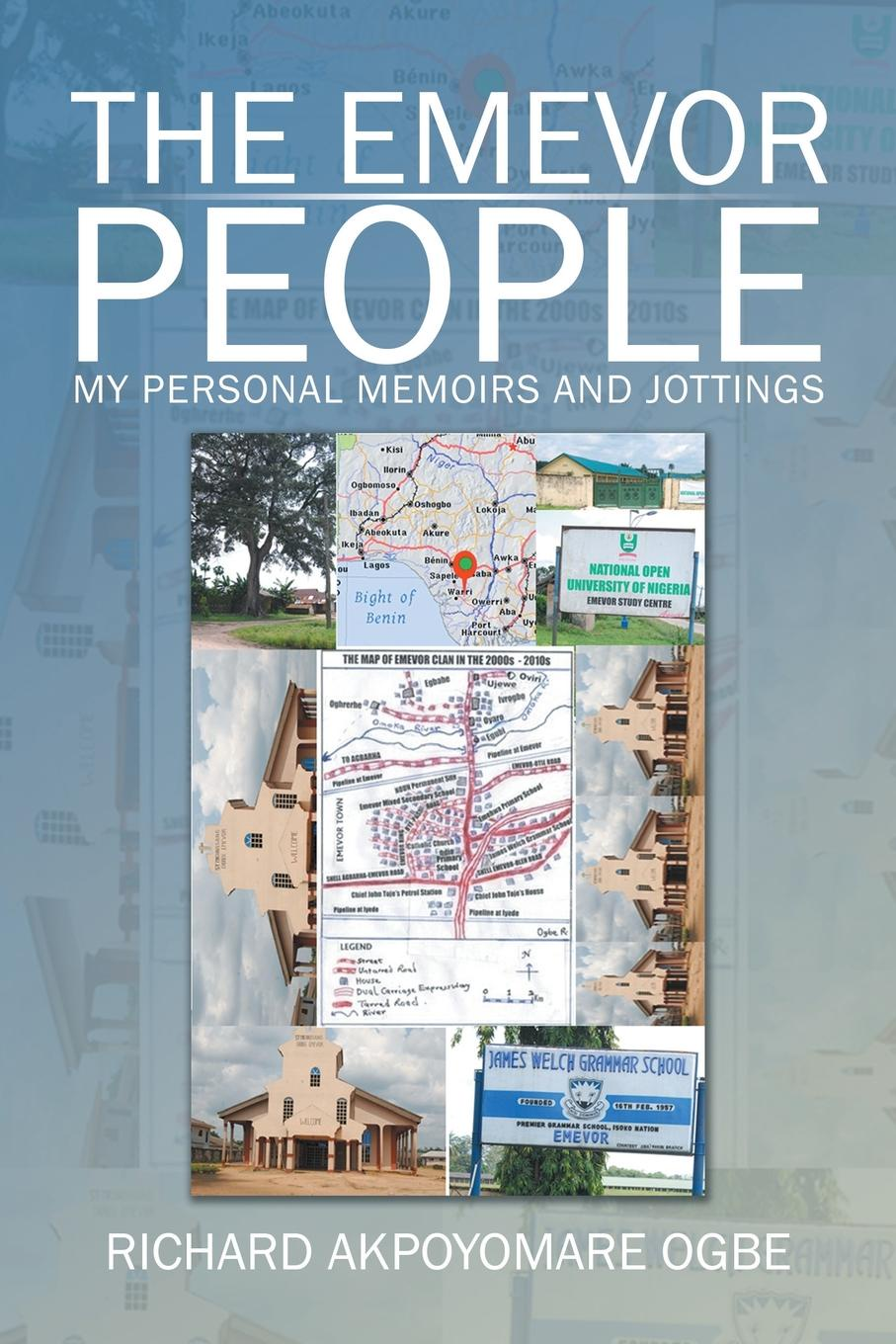 Richard Akpoyomare Ogbe The Emevor People. My Personal Memoirs and Jottings