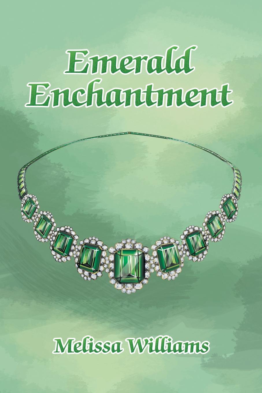 Melissa Williams Emerald Enchantment the enchantment