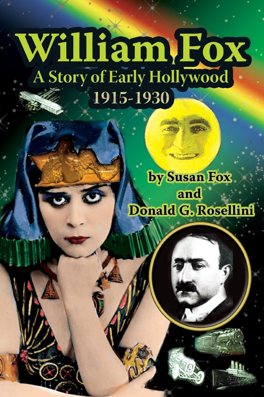 Susan Fox William Fox. A Story of Early Hollywood 1915-1930 the fox and the star