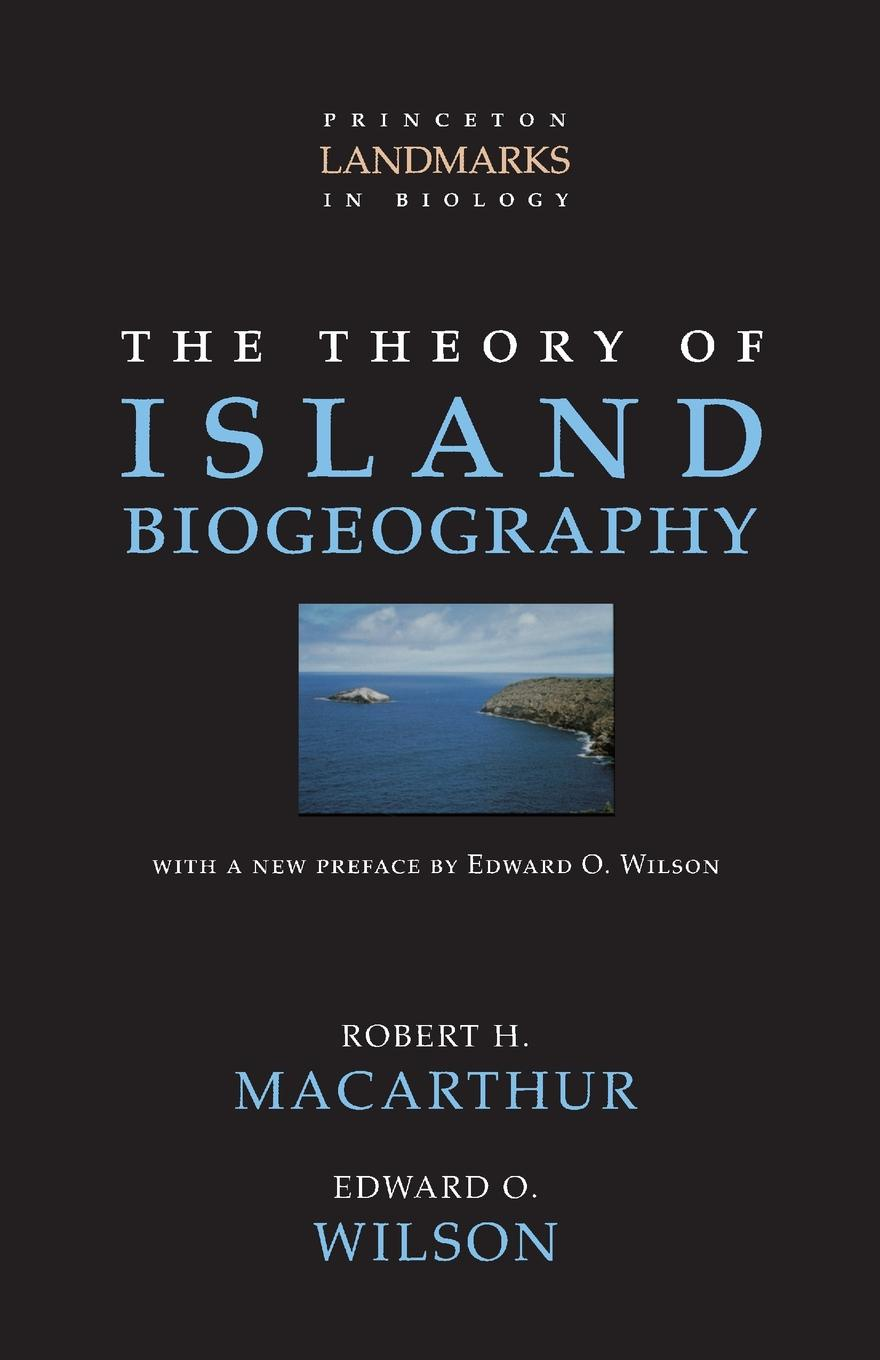 Robert H. MacArthur, Edward O. Wilson The Theory of Island Biogeography john iliff wilson the history of christ s hospital from its foundation by king edward the sixth to which are