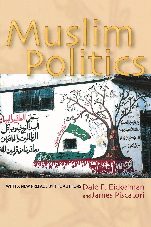 цены на Dale F. Eickelman, James Piscatori Muslim Politics  в интернет-магазинах