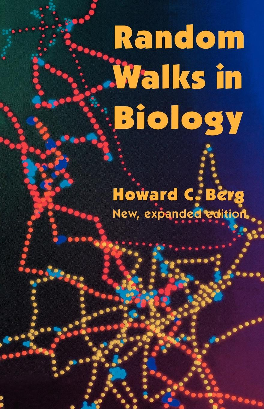 Howard C. Berg Random Walks in Biology. New and Expanded Edition