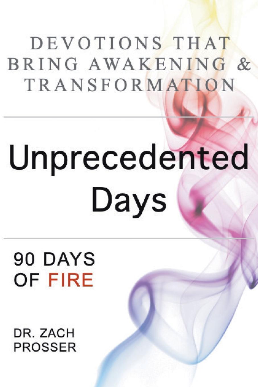 Zach Prosser Unprecedented Days. 90 Days of Fire zach prosser unprecedented days 90 days of fire