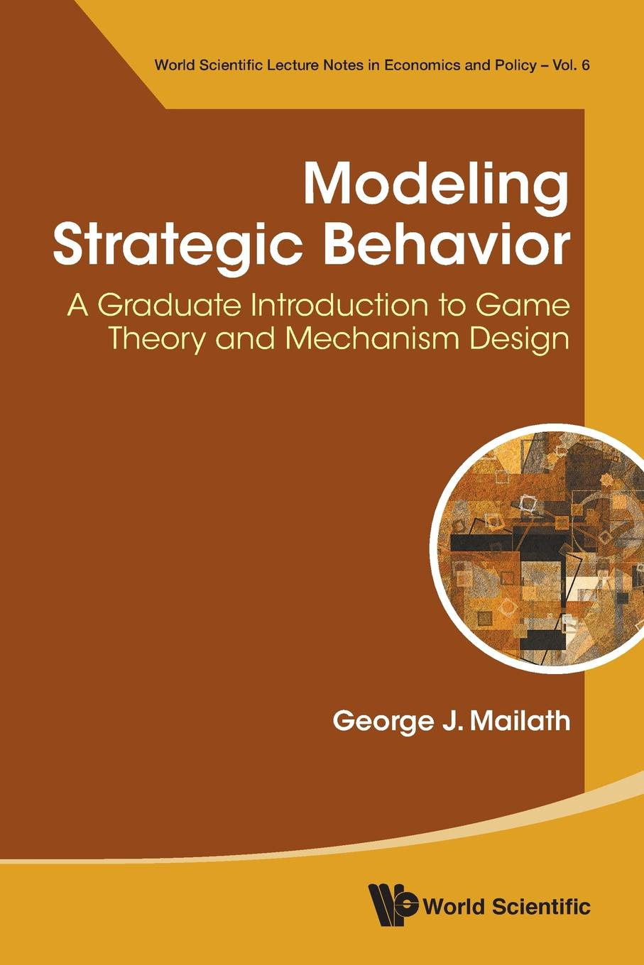 George J Mailath Modeling Strategic Behavior. A Graduate Introduction to Game Theory and Mechanism Design цена и фото