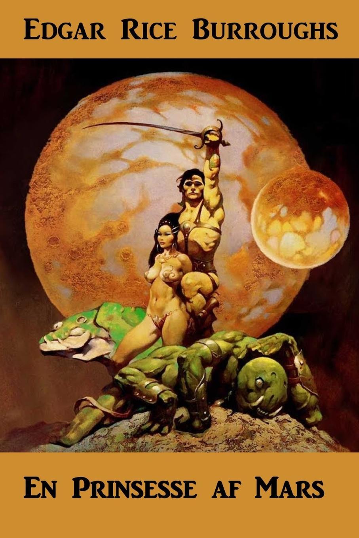 Edgar Rice Burroughs En Prinsesse af Mars. A Princess of Mars, Danish edition цены