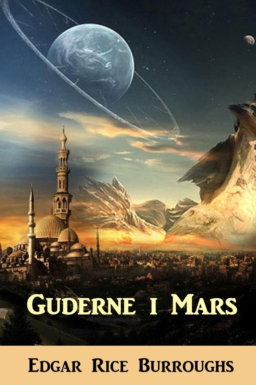 Edgar Rice Burroughs Guderne i Mars. The Gods of Mars, Danish edition edgar rice burroughs thuvia magd von mars thuvia maid of mars german edition