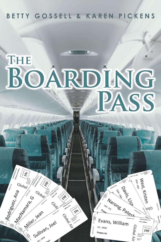 Betty Gossell, Karen Pickens The Boarding Pass