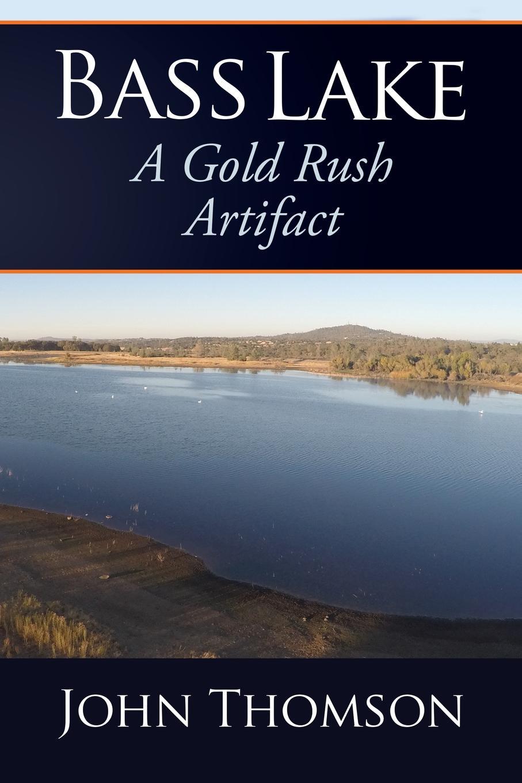 John Thomson Bass Lake. A Gold Rush Artifact the children of raquette lake