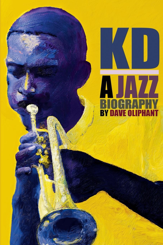 Dave Oliphant KD. a Jazz Biography duchamp a biography