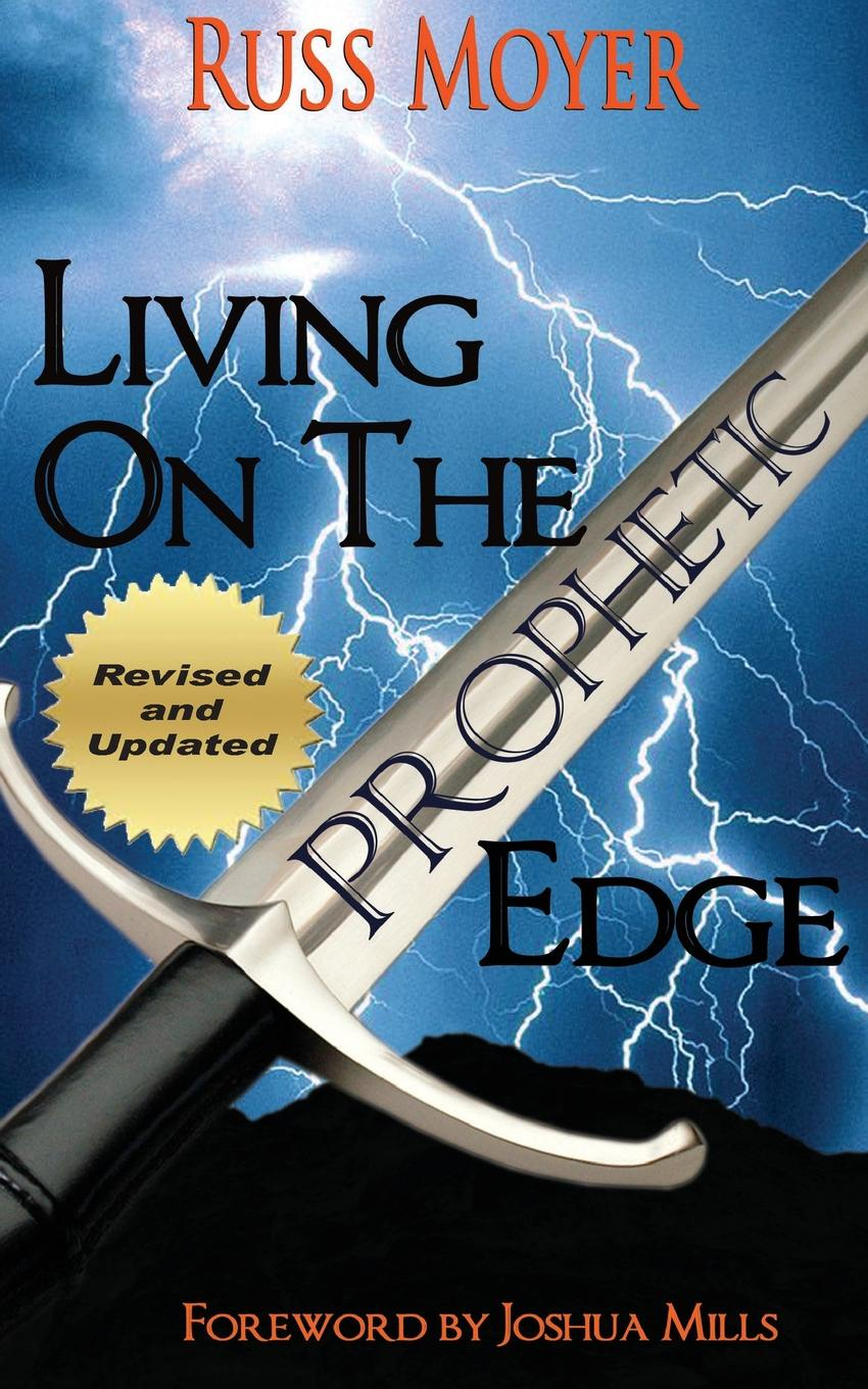 Russ Moyer Living on the Prophetic Edge george e the edge of the light