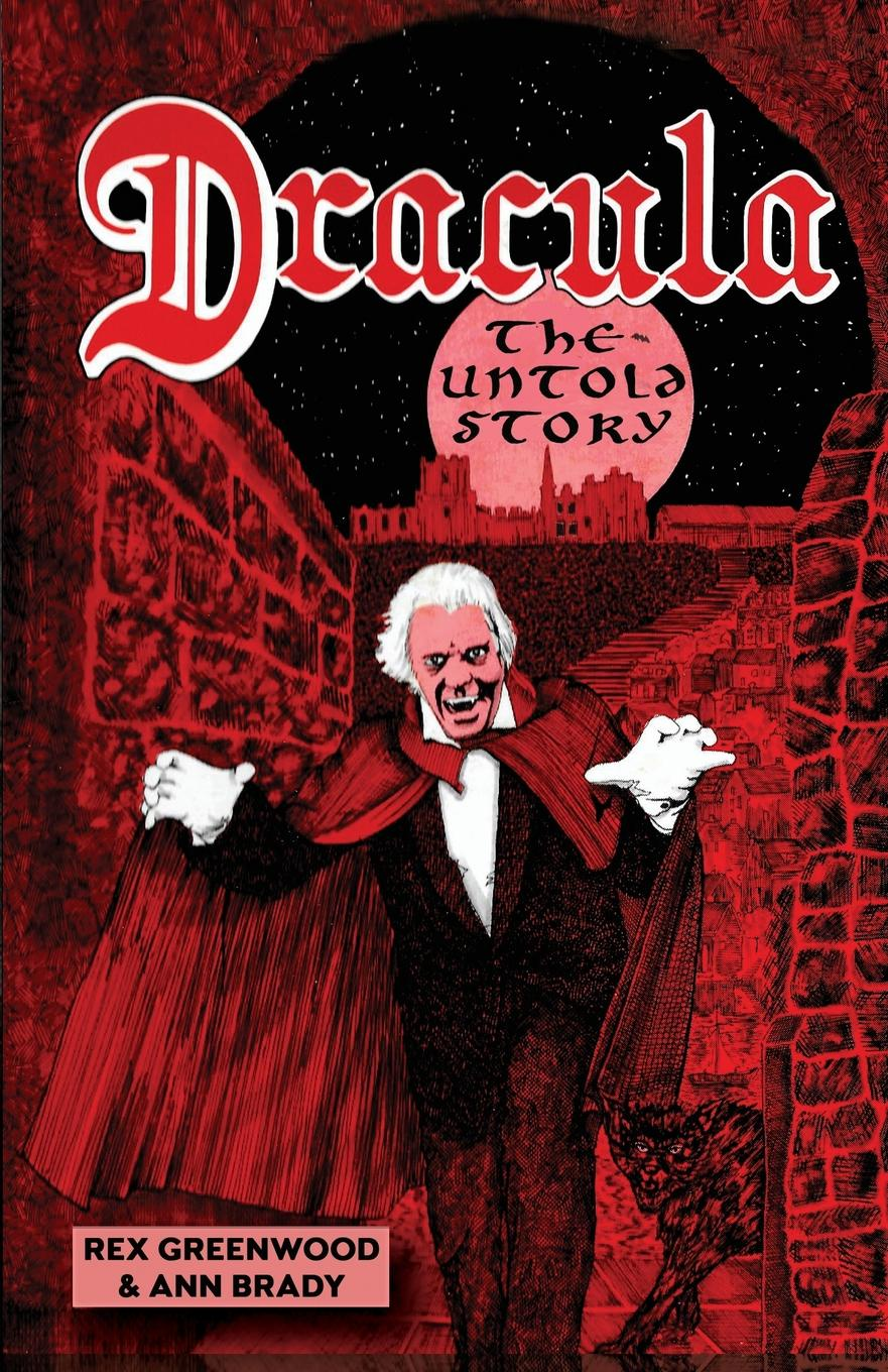 Rex Greenwood, Ann Brady Dracula - The Untold Story nicola cornick house of shadows discover the thrilling untold story of the winter queen