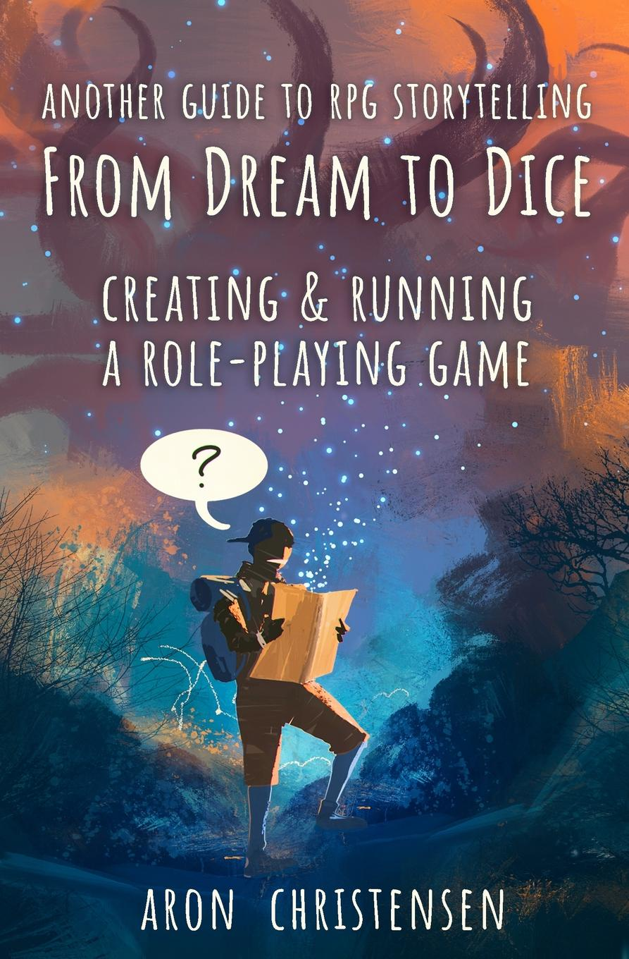 Aron Christensen From Dream To Dice. Creating . Running a Role-Playing Game supertramp the story so far