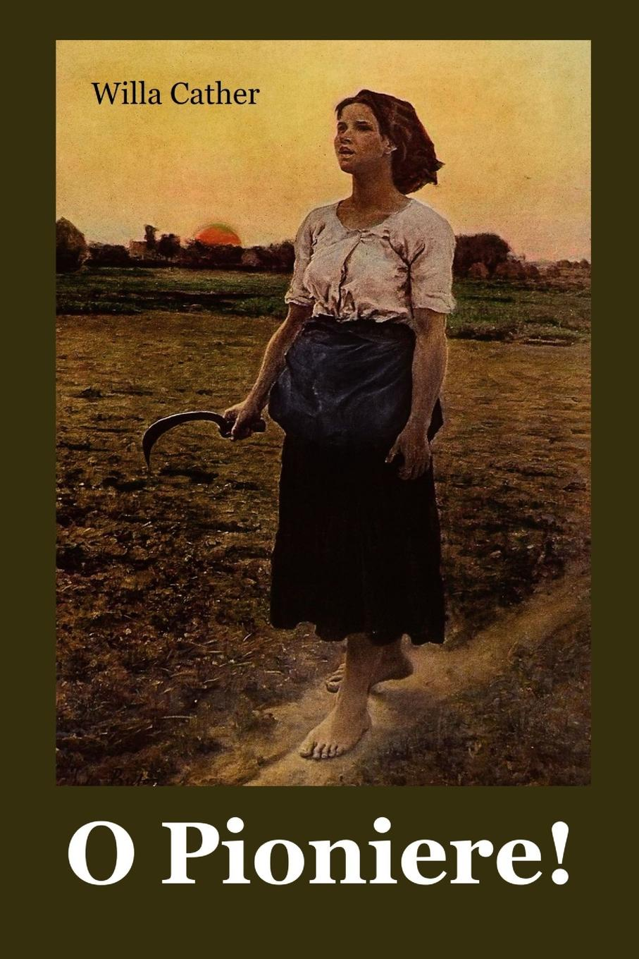 Willa Cather O Pioniere.. O Pioneers. German edition cather w o pioneers
