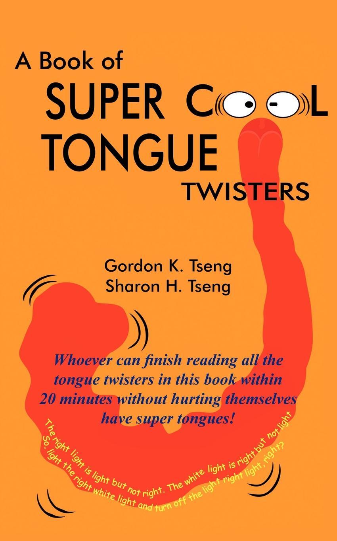 Gordon K. Tseng, Sharon H. Tseng A Book of Super Cool Tongue Twisters vivid smash kingdom underground we don t play guitar mix